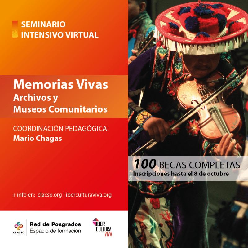 Afiche de invitación al Seminario Intensivo Virtual Memorias Vivas Archivos y Museos Comunitarios